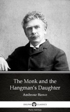 The Monk And The Hangman's Daughter By Ambrose Bierce (Illustrated)