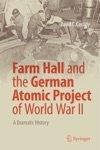 Farm Hall And The German Atomic Project Of World War II