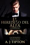 El Heredero Del Alfa Un Romance Paranormal