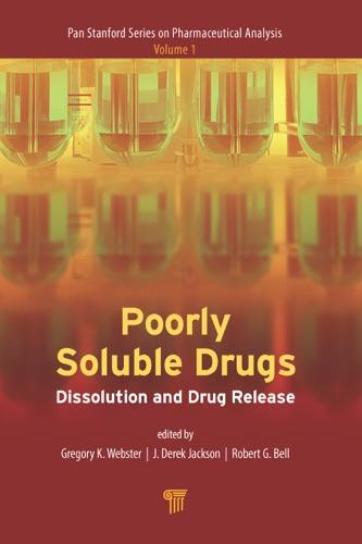 Gregory K. Webster, Robert G. Bell & J. Derek Jackson - Poorly Soluble Drugs