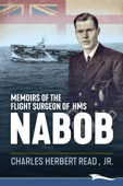 Memoirs of the Flight Surgeon of HMS Nabob
