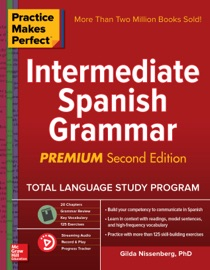 Practice Makes Perfect Intermediate Spanish Grammar 2nd Edition
