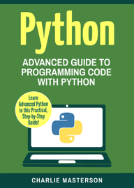 Python: Advanced Guide to Programming Code with Python