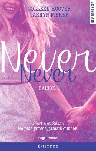 Colleen Hoover & Tarryn Fisher - Never Never Saison 1 Episode 2