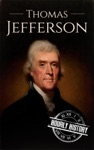 Thomas Jefferson A Life From Beginning To End