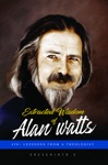 Extracted Wisdom Of Alan Watts 450 Lessons From A Theologist