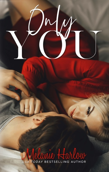 Only You - Melanie Harlow book cover