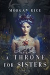 A Throne For Sisters A Throne For SistersBook One