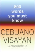 Cebuano Visayan: 800 Words You Must Know