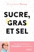 Sucre, gras et sel