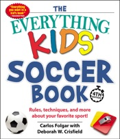 The Everything Kids' Soccer Book, 4th Edition
