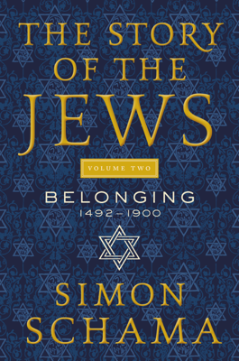 The Story of the Jews Volume Two - Simon Schama book