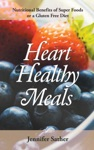Heart Healthy Meals Nutritional Benefits Of Super Foods Or A Gluten Free Diet
