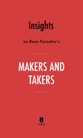 Insights on Rana Foroohar's Makers and Takers by Instaread
