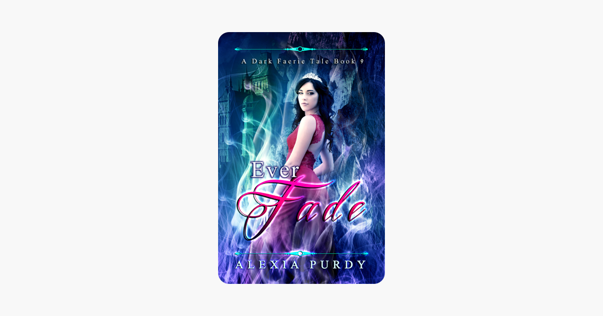 Ever Fade (A Dark Faerie Tale #9) on Apple Books