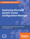 Deploying Microsoft System Center Configuration Manager