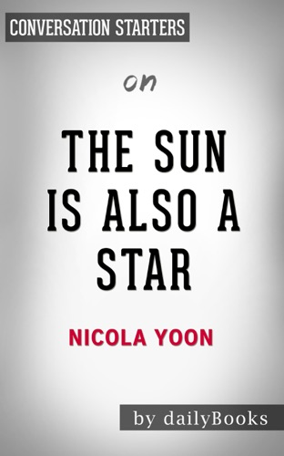 dailyBooks - The Sun is Also a Star: by Nicola Yoon  Conversation Starters