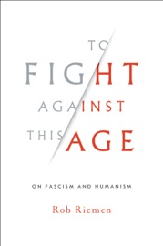To Fight Against This Age On Fascism And Humanism
