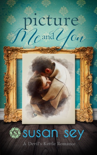 Picture Me and You - Susan Sey - Susan Sey