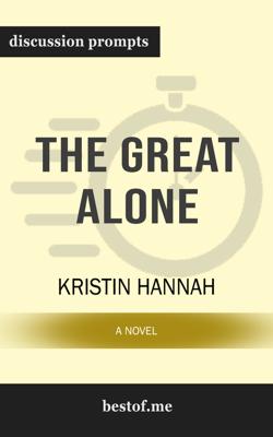 The Great Alone: A Novel by Kristin Hannah - Kristin Hannah book