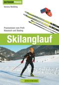 Skilanglauf: Praxiswissen vom Profi -  Klassisch und Skating