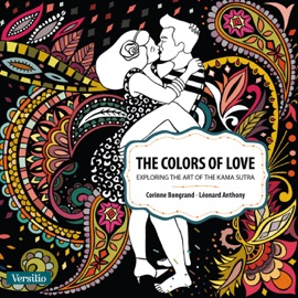 The Colors Of Love Exploring The Art Of Kama Sutra Enhanced Version