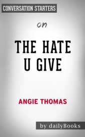 The Hate U Give by Angie Thomas:  Conversation Starters