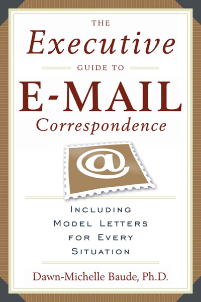 The Executive Guide to E-mail Correspondence