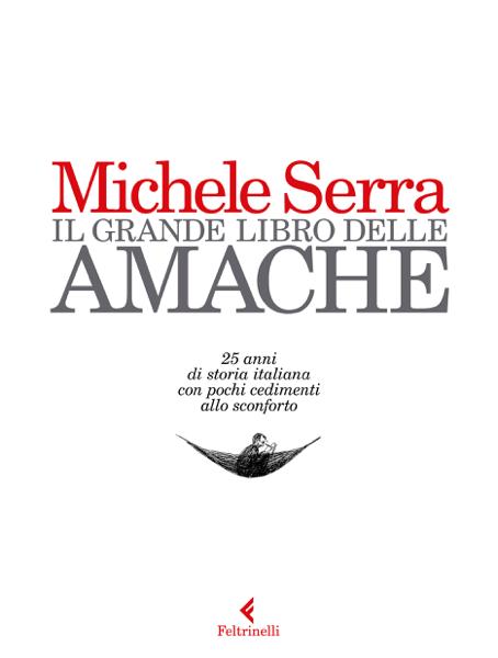 Il grande libro delle amache di Michele Serra