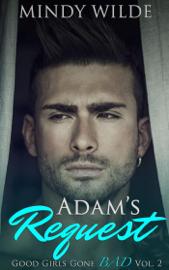 Adam's Request (Good Girls Gone Bad Volume 2) book