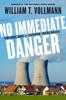 William T. Vollmann - No Immediate Danger bild