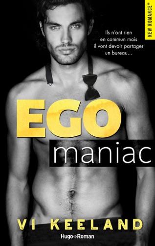 Vi Keeland - Ego maniac -Extrait offert-