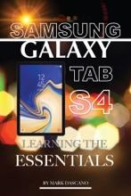 Samsung Galaxy Tab S4: Learning The Essentials