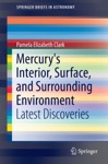 Mercurys Interior Surface And Surrounding Environment