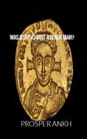 Prosper Ankh - Was Jesus Christ A Black Man? artwork