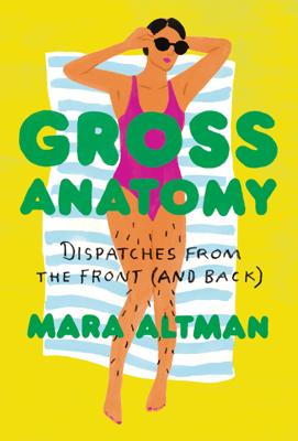 Gross Anatomy - Mara Altman book