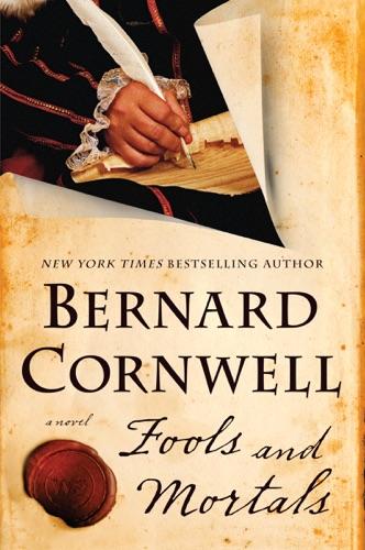 Bernard Cornwell - Fools and Mortals