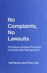 No Complaints No Lawsuits The Eleven Guiding Principles Of Quality Risk Management By Hal Denton And Fiona Lally