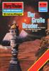 Kurt Mahr - Perry Rhodan 1324: Der Große Bruder Grafik