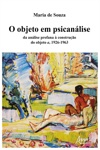 O Objeto Em Psicanlise Da Anlise Profana  Construo Do Objeto A 1926-1963