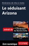 Itinraires De Rve  Moto - Le Sduisant Arizona