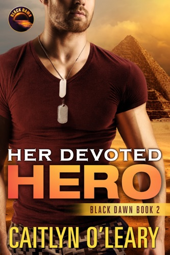 Her Devoted Hero - Caitlyn O'Leary - Caitlyn O'Leary