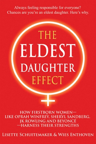 Lisette Schuitemaker & Wies Enthoven - The Eldest Daughter Effect
