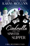 Cinderella And The Sinister Slipper