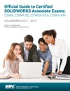 Official Guide To Certified SOLIDWORKS Associate Exams CSWA CSWA-SD CSWSA-FEA CSWA-AM