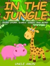 In The Jungle Short Story Games Jokes And More