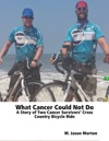 What Cancer Could Not Do