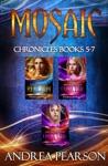 Mosaic Chronicles Books 5-7