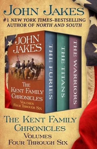John Jakes - The Kent Family Chronicles Volumes Four Through Six