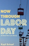 Now Through Labor Day